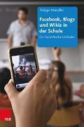 Cover-Bild zu Facebook, Blogs und Wikis in der Schule von Wampfler, Philippe