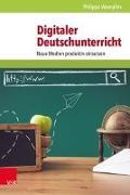 Cover-Bild zu Digitaler Deutschunterricht von Wampfler, Philippe