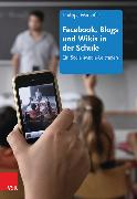 Cover-Bild zu Facebook, Blogs und Wikis in der Schule (eBook) von Wampfler, Philippe