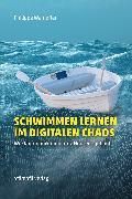 Cover-Bild zu Schwimmen lernen im digitalen Chaos (eBook) von Wampfler, Philippe