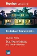Cover-Bild zu Lesehefte Deutsch als Fremdsprache Stufe B1. Das Wunschhaus und andere Geschichten von Thoma, Leonhard