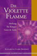 Cover-Bild zu Die violette Flamme von Prophet, Elizabeth Clare