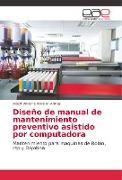 Cover-Bild zu Diseño de manual de mantenimiento preventivo asistido por computadora