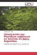 Cover-Bild zu Intoxicación por Pteridium aquilinum en bovinos en Jujuy, Argentina