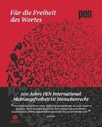 Cover-Bild zu Für die Freiheit des Wortes - 100 Jahre Pen international von Torner, Carles (Hrsg.)