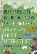 Cover-Bild zu The Bloomsbury Introduction to Children's and Young Adult Literature von Coats, Karen (Professor of English, Illinois State University, USA, Illinois State University, USA)