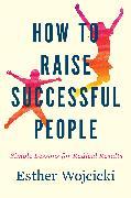 Cover-Bild zu Wojcicki, Esther: How to Raise Successful People (International Edition)