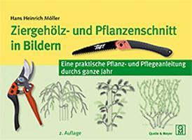 Cover-Bild zu Ziergehölz- und Pflanzenschnitt in Bildern von Möller, Hans Heinrich