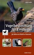 Cover-Bild zu Vogelbestimmung für Einsteiger von Schäffer, Anita
