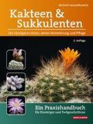 Cover-Bild zu Kakteen und Sukkulenten - Die häufigsten Arten, deren Vermehrung und Pflege von Januschkowetz, Michael