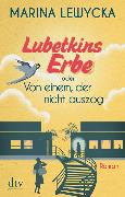 Cover-Bild zu Lewycka, Marina: Lubetkins Erbe oder Von einem, der nicht auszog