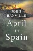 Cover-Bild zu Banville, John: April in Spain