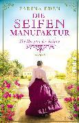 Cover-Bild zu Eden, Farina: Die Seifenmanufaktur - Die Rezeptur der Träume