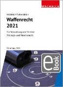 Cover-Bild zu Waffenrecht 2021 (eBook) von Walhalla Fachredaktion