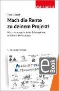 Cover-Bild zu Mach die Rente zu deinem Projekt! (eBook) von Gasch, Thomas