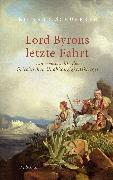 Cover-Bild zu Lord Byrons letzte Fahrt (eBook) von Schuberth, Richard