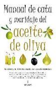 Cover-Bild zu MANUAL DE CATA Y MARIDAJE DEL ACEITE DE OLIVA