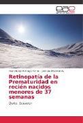 Cover-Bild zu Retinopatía de la Prematuridad en recién nacidos menores de 37 semanas