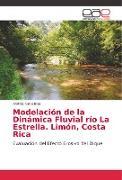 Cover-Bild zu Modelación de la Dinámica Fluvial río La Estrella. Limón, Costa Rica