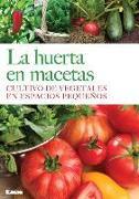 Cover-Bild zu La Huerta En Macetas: Cultivo de Vegetales En Espacios Pequeños