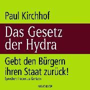 Cover-Bild zu Das Gesetz der Hydra - Gebt den Bürgern ihren Staat zurück! (Audio Download) von Kirchhof, Paul