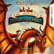 Cover-Bild zu Die geheime Drachenschule, (Gekürzt) (Audio Download) von Skye, Emily