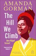 Cover-Bild zu Gorman, Amanda: The Hill We Climb - Den Hügel Hinauf: Zweisprachige Ausgabe