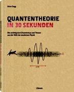 Cover-Bild zu Quantentheorie in 30 Sekunden von Clegg, Brian