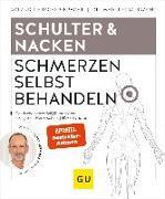 Cover-Bild zu Schulter & Nacken Schmerzen selbst behandeln von Liebscher-Bracht, Roland