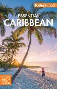Cover-Bild zu Fodor's Essential Caribbean von Travel Guides, Fodor's