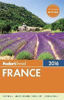 Cover-Bild zu Fodor's France 2016 von Fodor's Travel Guides