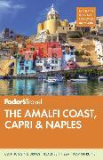 Cover-Bild zu Fodor's The Amalfi Coast, Capri & Naples von Guides, Fodor's Travel