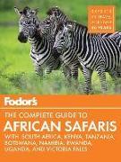 Cover-Bild zu Fodor's the Complete Guide to African Safaris von Guides, Fodor's Travel