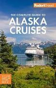 Cover-Bild zu Fodor's The Complete Guide to Alaska Cruises von Guides, Fodor's Travel