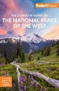 Cover-Bild zu Fodor's The Complete Guide to the National Parks of the West von Travel Guides, Fodor's