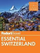 Cover-Bild zu Fodor's Essential Switzerland von Guides, Fodor's Travel
