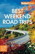 Cover-Bild zu Fodor's Best Weekend Road Trips (eBook) von Travel Guides, Fodor's