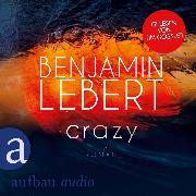 Cover-Bild zu Crazy (Ungekürzt) (Audio Download) von Lebert, Benjamin