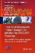Cover-Bild zu Ma, Limin (Hrsg.): International Symposium for Intelligent Transportation and Smart City (ITASC) 2017 Proceedings (eBook)