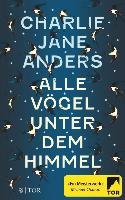 Cover-Bild zu Anders, Charlie Jane: Alle Vögel unter dem Himmel (eBook)