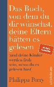 Cover-Bild zu Perry, Philippa: Das Buch, von dem du dir wünschst, deine Eltern hätten es gelesen (eBook)
