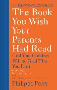 Cover-Bild zu Perry, Philippa: The Book You Wish Your Parents Had Read