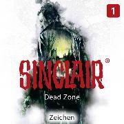 Cover-Bild zu eBook Sinclair, Staffel 1: Dead Zone, Folge 1: Zeichen