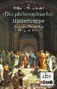 Cover-Bild zu Weischedel, Wilhelm: Die philosophische Hintertreppe (eBook)