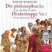 Cover-Bild zu Weischedel, Wilhelm: Die philosophische Hintertreppe - Vol. 1 (Audio Download)