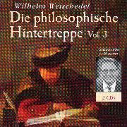 Cover-Bild zu Weischedel, Wilhelm: Die philosophische Hintertreppe - Vol. 3 (Audio Download)