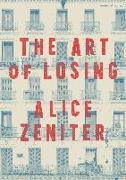 Cover-Bild zu Zeniter, Alice: The Art of Losing