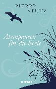 Cover-Bild zu Stutz, Pierre: Atempausen für die Seele (eBook)