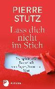 Cover-Bild zu Stutz, Pierre: Lass dich nicht im Stich (eBook)