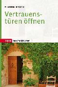 Cover-Bild zu Stutz, Pierre: Vertrauenstüren öffnen (eBook)